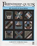 img - for Friendship Quilts by Hand and Machine: How to Organize, Make, Assemble and Display Friendship Quilts (Creative Machine Arts) book / textbook / text book