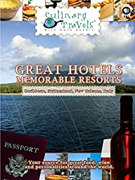 Culinary Travels - Great Hotels - Memorable Resorts