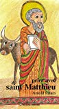 echange, troc Arnold Balaes - Prier avec saint Matthieu
