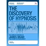 The Discovery of Hypnosis: The Complete Writings of James Braid, the Father of Hypnotherapy ~ Donald Robertson
