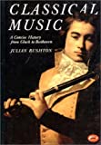 Classical music :  a concise history from Gluck to Beethoven : with 50 illustrations /