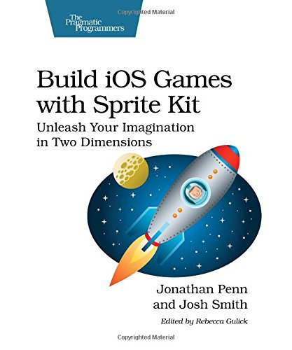 Build iOS Games with Sprite Kit: Unleash Your Imagination in Two Dimensions (Build In Bookshelf compare prices)