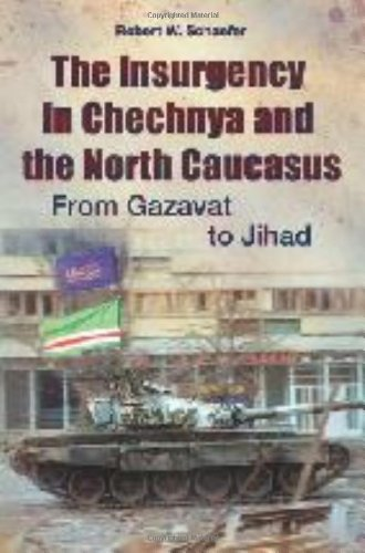 Image of The Insurgency in Chechnya and the North Caucasus: From Gazavat to Jihad (Praeger Security International)