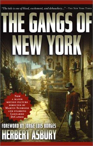 The Gangs of New York: An Informal History of the Underworld, Herbert Asbury