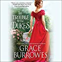 The Trouble with Dukes: Windham Brides, Book 1 Audiobook by Grace Burrowes Narrated by James Langton