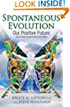 Spontaneous Evolution: Our Positive F...