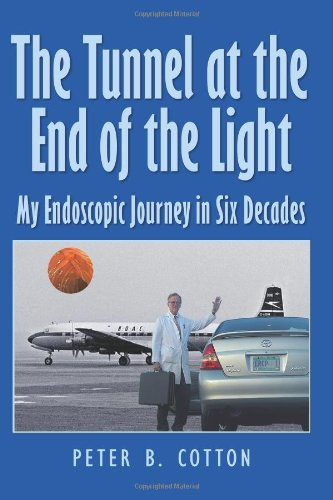 The Tunnel at the End of the Light: My Endoscopic Journey in Six Decades