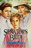 Senator's Bride (Brides of Montclair, Book 12) (0310671515) by Peart, Jane