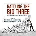 Battling the Big Three: Overcoming Stress, Anxiety, and Low Self-Esteem Speech by Doc Orman MD, Dan Johnston, Liv Montgomery Narrated by Liv Montgomery, Greg Zarcone, Matt Stone