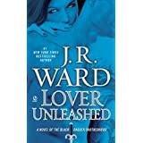 Lover Unleashed (Black Dagger Brotherhood, Book 9) ~ J. R. Ward