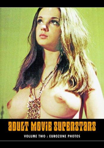 Adult Movie Superstars: Golden Age Photos, Volume 1