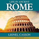 Life in Ancient Rome | Lionel Casson