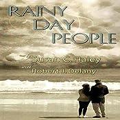 Rainy Day People | [Susan C. Haley, Robert J. Delany]