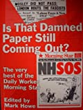 Is That Damned Paper Still Coming Out?: The Very Best of the