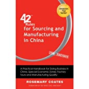 42 Rules for Sourcing and Manufacturing in China: A Practical Handbook for Doing Business in China, Special Economic Zones, Factory Tours and Manufacturing Quality (2nd Edition) | [Rosemary Coates]