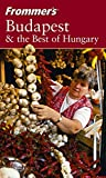 img - for Frommer's Budapest & the Best of Hungary (Frommer's Complete Guides) book / textbook / text book