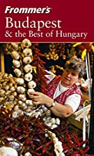 Frommer s Budapest and the Best of Hungary by Ryan James