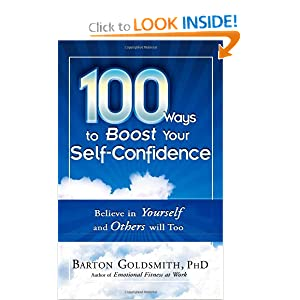 100 Ways to Boost Your Self-Confidence - Barton Goldsmith PhD