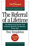 img - for The Referral of a Lifetime: The Networking System That Produces Bottom-Line Results Every Day book / textbook / text book