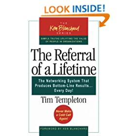 The Referral of a Lifetime: The Networking System That Produces Bottom-Line Results...Every Day! (Ken Blanchard (Paperback))