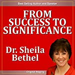 From Success to Significance | Sheila Murray Bethel