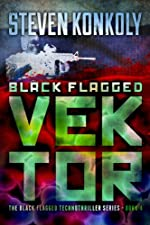 Black Flagged Vektor (The Black Flagged Technothriller Series)