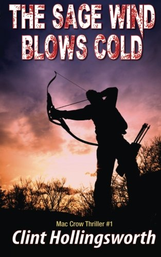 The Sage Wind Blows Cold (The Mac Crow Thrillers) (Volume 1)