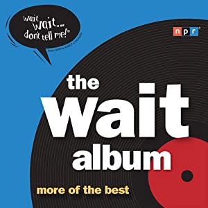 The Wait Album: More of the Best | [NPR]
