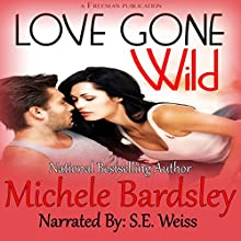 Love Gone Wild (       UNABRIDGED) by Michele Bardsley Narrated by S. E. Weiss