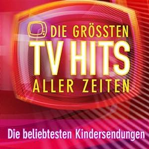 Die größten TV Hits aller Zeiten - Die beliebtesten Kindersendungen