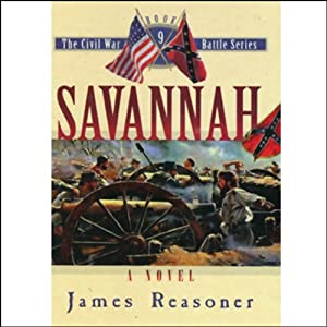 Savannah: The Civil War Battle Series, Book 9 | [James Reasoner]