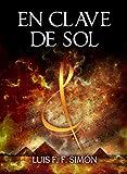 EN CLAVE DE SOL: �Puede una melod�a cambiar el destino de la humanidad? (Spanish Edition)