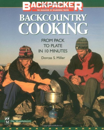Backcountry Cooking: From Pack to Plate in 10 Minutes