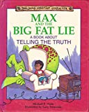 Max and the Big Fat Lie: A Book About Telling the Truth (Building Christian Character)