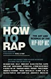 img - for How to Rap: The Art and Science of the Hip-Hop MC book / textbook / text book