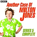 Another Case of Milton Jones: Complete Series 5  by Milton Jones Narrated by uncredited