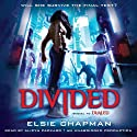 Divided: Dualed Sequel (       UNABRIDGED) by Elsie Chapman Narrated by Alicyn Packard