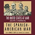 The Spanish-American War Audiobook by Joseph Stromberg Narrated by George C. Scott