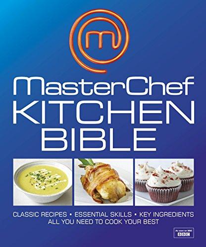 MasterChef Kitchen Bible (Dk Cookery General)