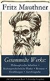 Gesammelte Werke: Philosophische Schriften + Kulturgeschichtliche Werke + Romane + Erz�hlungen + Autobiografie (34 Titel in einem Buch � Vollst�ndige Ausgaben): ... Sprache + Der Atheismus + Spinoza und mehr