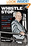 Whistle Stop: How 31,000 Miles of Tra...