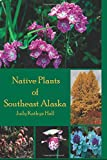 Native Plants of Southeast Alaska