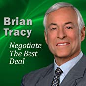 Negotiate the Best Deal | [Brian Tracy]