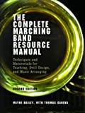 The-Complete-Marching-Band-Resource-Manual-Techniques-and-Materials-for-Teaching-Drill-Design-and-Music-Arranging