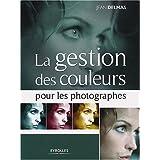 La gestion des couleurs pour les photographespar Jean Delmas