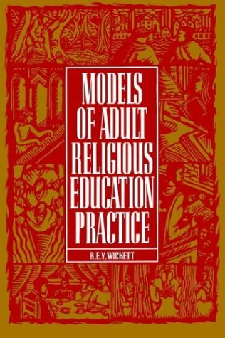 MODELS OF ADULT RELIGIOUS EDUCATION PRACTICE