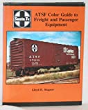img - for ATSF Color Guide to Freight and Passenger Equipment (Santa Fe) book / textbook / text book