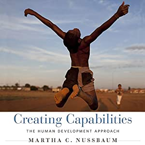Creating Capabilities: The Human Development Approach | [Martha C. Nussbaum]