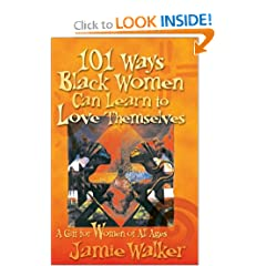101 Ways Black Women Can Learn to Love Themselves: A Gift for Women of All Ages