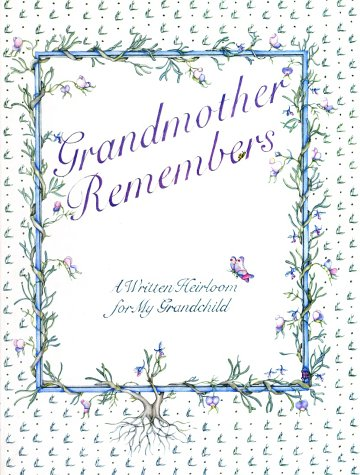 Grandmother Remembers a Written Heirloom for My Grandchild : A Written Heirloom for My Grandchild, JUDITH LEVY, JUDY PELIKAN